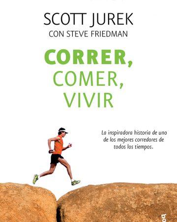 """""""Correr, comer, vivir"""" de Scott Jurek"""