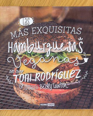 """""""Las más exquisitas hamburguesas veganas"""" de Toni Rodríguez"""