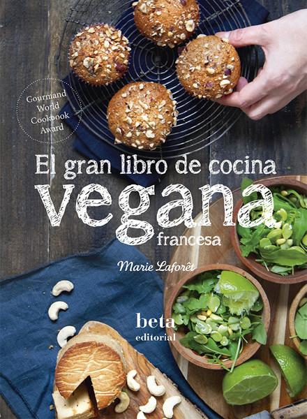 """""""El gran libro de cocina vegana francesa"""" de Marie Laforet"""