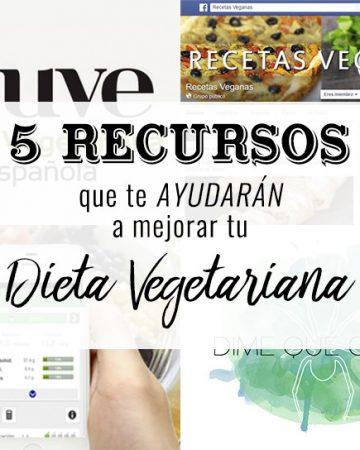 5 recursos que te ayudarán a mejorar tu dieta vegetariana