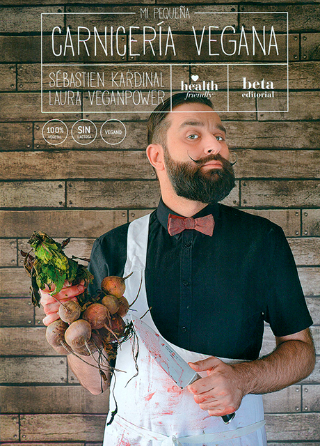 Mi pequeña carnicería vegana, de Sébastian Kardinal y Laura Veganpower